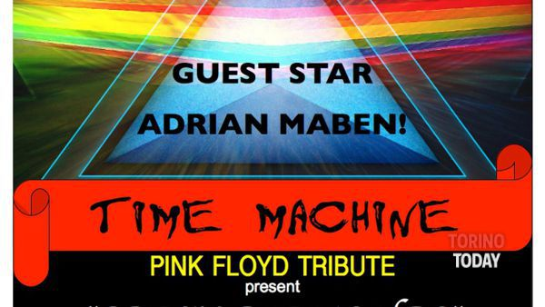 "Time Machine presentano ""Crazy Diamonds"" (viaggio sotto il palco dei Pink Floyd)"