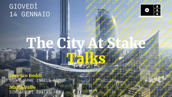 The City At Stake - Talks: la sesta puntata in streaming
