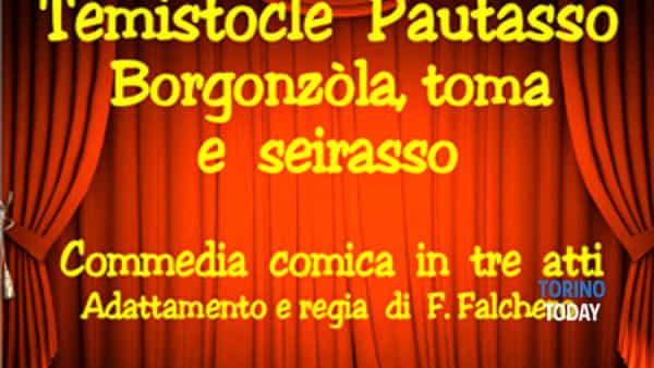 """Temistocle Pautasso: Borgonzola, toma e seirasso"" al Teatro Murialdo"