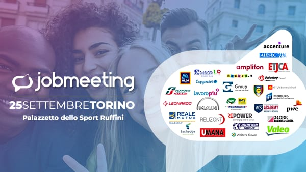 Job Meeting Torino: colloqui e assunzioni con oltre 40 aziende