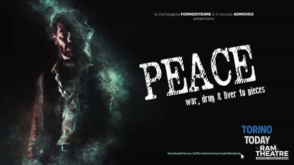 "Ram Theatre va in scena: ""Peace - War, drugs & liver to pieces"" in streaming"